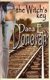 The Witch's Key, Dana E. Donovan, 1453759875