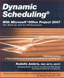 Dynamic Scheduling with Microsoft Office Project 2007 : The Book by and for Professionals, Uyttewaal, Eric, 1932159878