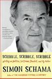 Scribble, Scribble, Scribble, Simon Schama, 0062009877