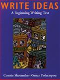 Write Ideas : A Beginning Writing Text, Shoemaker, Connie and Polycarpou, Susan, 083843987X