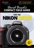 David Busch's Compact Field Guide for the Nikon D5200, Busch, David D., 1285759877