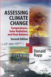 Assessing Climate Change : Temperatures, Solar Radiation and Heat Balance, Rapp, Donald, 3642019870