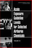 Acute Exposure Guideline Levels for Selected Airborne Chemicals : Volume 10, Acute Exposure Guideline Levels Committee and Toxicology Committee, 0309219876