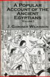 A Popular Account of the Ancient Egyptians, Wilkinson, J. Gardner, 0710309872