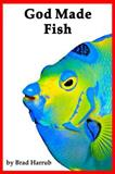God Made Fish, Brad Harrub, 0932859879