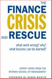 Finance Crisis and Rescue : What Went Wrong? Why? What Lessons Can Be Learned?, Ambachtshee, Kieth, 1442609877