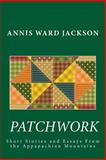 Patchwork: Short Stories and Essays of the Appalachian Mountains, Annis Ward Jackson, 1482689871