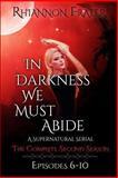 In Darkness We Must Abide, Rhiannon Frater, 1494499878
