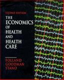 Economics of Health and Health Care, Folland, Sherman and Goodman, Allen C., 0135659876