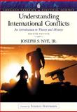 Understanding International Conflicts : An Introduction to Theory and History, Nye, Joseph S., 0321089871