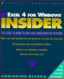 Excel 4 for Windows Insider, Christine Rivera, 0471579874