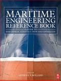 The Maritime Engineering Reference Book : A Guide to Ship Design, Construction and Operation, , 0750689870