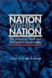 Nation Within a Nation : The American South and the Federal Government, , 0813049873