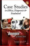 Case Studies in Ethics, Diagnosis and Treatment, Jeanmarie Keim and Jeanmarie Keim, 0982039875