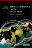 The Public International Law Theory of Hans Kelsen : Believing in Universal Law, von Bernstorff, Jochen, 1107699878