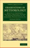 Observations in Meteorology : Relating to Temperature, the Winds, Atmospheric Pressure, the Aqueous Phenomena of the Atmosphere, Weather-Changes, Etc, Jenyns, Leonard, 1108069878