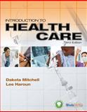 Introduction to Health Care (Book Only), Mitchell, Joyce and Haroun, Lee, 1111319871