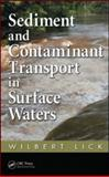Sediment and Contaminant Transport in Surface Waters, Lick, Wilbert J., 1420059874