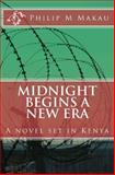 Midnight Begins a New Era, Philip Makau, 1475129874