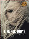 Live for Today, Sandra Steiner, 1490739874