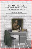 IMMORTAL - the Life and Legacy of Thomas Dean, Thomas Dean, 1497389879