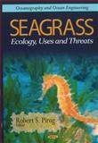 Seagrass : Ecology, Uses, and Threats, Pirog, Robert S., 1617619876
