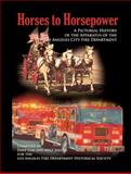 Horses to Horsepower, Dave Cox, Walt Jaeger, Los Angeles Fire Department Historical Society, 1934729876