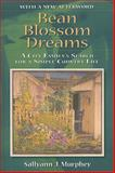 Bean Blossom Dreams : A City Family's Search for a Simple Country Life, Murphey, Sallyann J., 0253219876