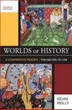 Worlds of History to 1550 Vol. 1 : A Comparative Reader, Reilly, Kevin, 0312549873