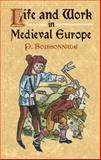 Life and Work in Medieval Europe, P. Boissonnade, 0486419878