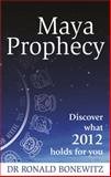 Maya Prophecy, Ronald Bonewitz, 0749929871
