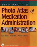 Lippincott's Photo Atlas of Medication Administration, Lww, 0781749875