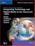 Teachers Discovering Computers : Integrating Technology and Digital Media in the Classroom, Cashman, Thomas J. and Gunter, Glenda A., 1418859877