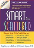 Smart but Scattered, Peg Dawson and Richard Guare, 1593859872