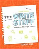 The Write Stuff : Thinking Through Essays, Sims, Marcie, 0321899881