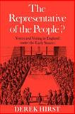 Representative of the People? : Voters and Voting in England under the Early Stuarts, Hirst, Derek, 0521019885