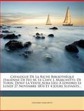 Catalogue de la Riche Bibliothèque Italienne de Feu M le Chev J Marchetti, Giovanni Marchetti, 1278929886