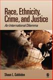 Race, Ethnicity, Crime, and Justice : An International Dilemma, Gabbidon, Shaun L., 1412949882