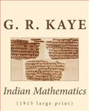 Indian Mathematics 1915, G. R. Kaye, 1451559887
