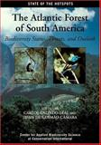 The Atlantic Forest of South America : Biodiversity Status, Threats, and Outlook, , 1559639881