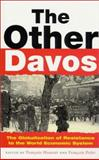 The Other Davos : The Globalization of Resistance to the World Economic System, , 185649988X