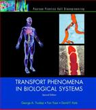 Transport Phenomena in Biological Systems, Truskey, George A. and Yuan, Fan, 0131569880