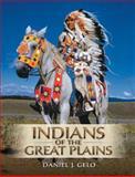 Indians of the Great Plains, Gelo, Daniel J., 0205059880