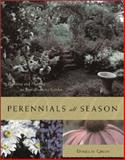 Perennials All Season : Planning and Planting an Ever-Blooming Garden, Green, Douglas, 0809299887