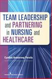 Team Leadership and Partnering in Nursing and Health Care, Cynthia Armstrong Persily, 0826199887
