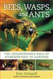 Bees, Wasps, and Ants, Eric Grissell, 0881929883