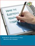 Using the Electronic Health Record in the Health Care Provider Practice, Maki, Shirley Eichenwald and Petterson, Bonnie, 1418049883