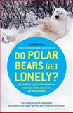 Do Polar Bears Get Lonely?, New Scientist, 0805089888