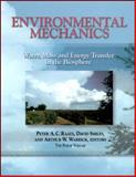 Environmental Mechanics : Water, Mass and Energy Transfer in the Biosphere, Smiles, David, 0875909884