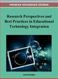 Research Perspectives and Best Practices in Educational Technology Integration, Jared Keengwe, 1466629886